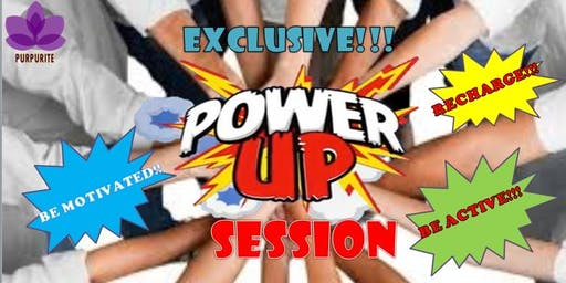 POWER UP SESSION
