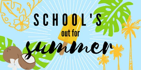 SCHOOL'S OUT FOR SUMMER - PSSS 2019 Graduation Party tickets