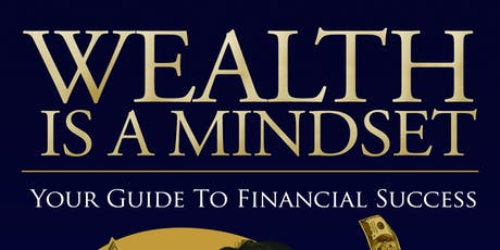 """Wealth is a Mindset Book Launch """"Networking & Cocktails"""" tickets"""