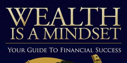 """Wealth is a Mindset Book Launch """"Networking & Cocktails"""""""