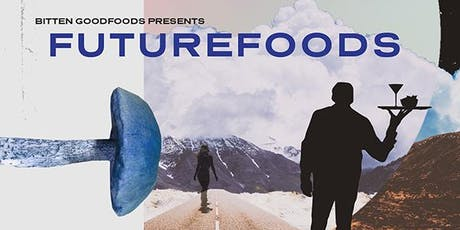 Bitten x Futurefoods tickets