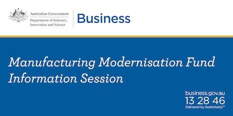 Manufacturing Modernisation Fund - Information Session tickets
