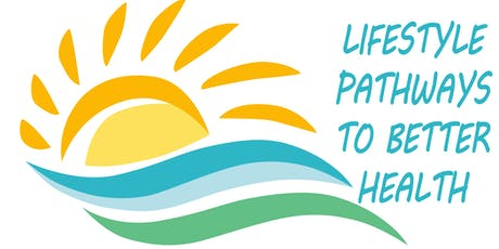 Lifestyle Pathways to Better Health tickets