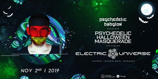 Psychedelic Halloween Masquerade w/ ELECTRIC UNIVERSE (Germany)
