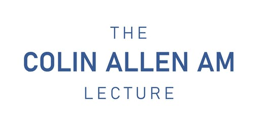 The Colin Allen AM Lecture