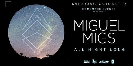 MIGUEL MIGS - All Night Long! tickets