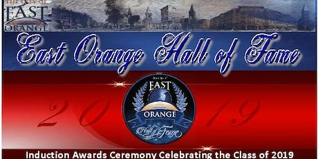 The East Orange Hall Of Fame, Inc., Class of 2019 Induction Awards Ceremony tickets