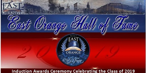 The East Orange Hall Of Fame, Inc., Class of 2019 Induction Awards Ceremony