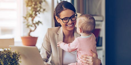 Baby to Business Working Moms - Survival & Success Guide tickets