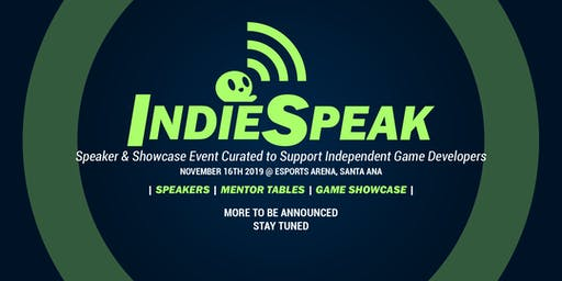 INDIESPEAK: Talks on Indie Game Development w/ Mentorship and Game Showcase