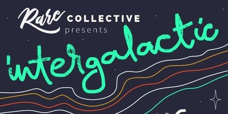 RARE Collective Presents Intergalactic Art Show tickets