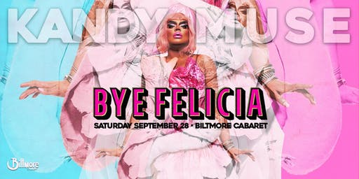 Bye Felicia! Kandy Muse, She's BAAACK! Sept 28