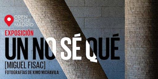 """Exposición Fotográfica_""""UN NO SÉ QUÉ - MIGUEL FISAC"""""""