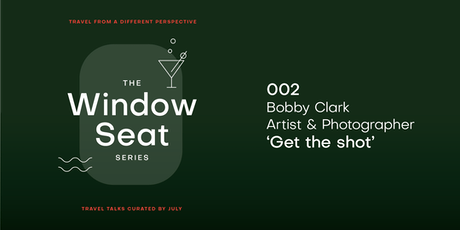July: The Window Seat Series - Get the Shot with Bobby Clark tickets