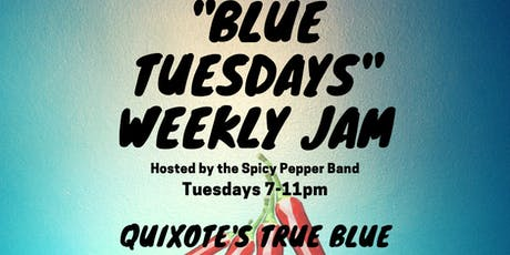 """""""Blue Tuesdays"""" Weekly Jam at Quixote's tickets"""