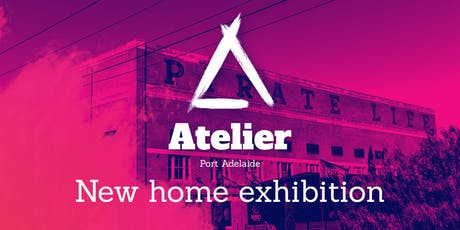 Launch Event:  Atelier  Port Adelaide,  New Home Exhibition tickets