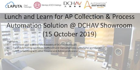 Lunch & Learn on AP Collection & Process Automation Solution@DCHAV Showroow tickets