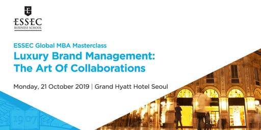 Luxury Brand Management: The Art of Collaborations - Masterclass by ESSEC