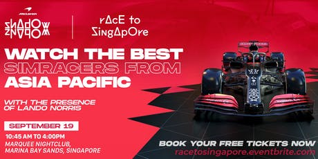 Race to Singapore - Official McLaren Shadow Project Asia Pacific Finals tickets