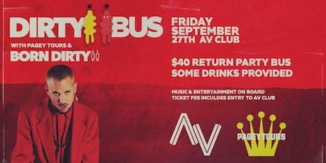 DIRTY BUS (BORN DIRTY - AV CLUB) tickets