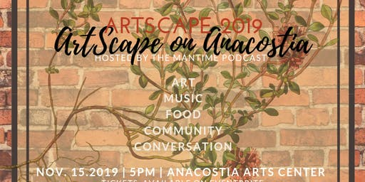 ARTSCAPE 2019: ArtScape on Anacostia hosted by The MANTIME Podcast