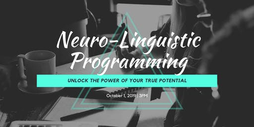 Neuro-Linguistic Programming (NLP) Unlock The Power Of Your True Potential