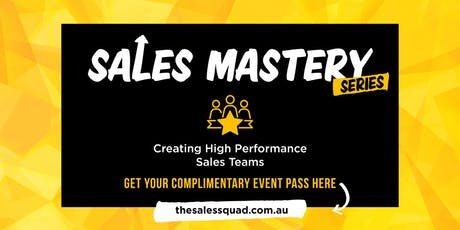Sales Mastery Series - Creating High Performance Sales Teams tickets