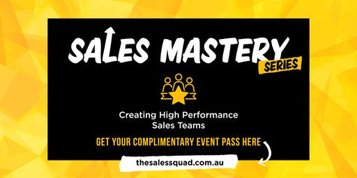 Sales Mastery Series - Creating High Performance Sales Teams