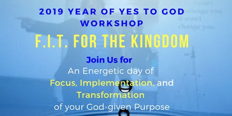 Year of Y.E.S. to God Workshop - Fit for the Kingdom tickets
