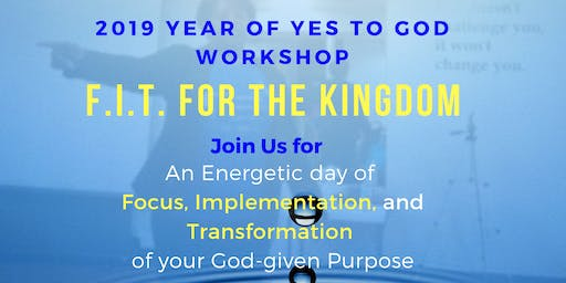 Year of Y.E.S. to God Workshop - Fit for the Kingdom