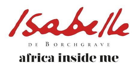 Exposition Isabelle de Borchgrave, Africa inside me billets