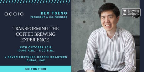 TRANSFORMING THE COFFEE BREWING EXPERIENCE BY REX TSENG tickets