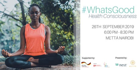 #WhatsGood Health Consciousness tickets