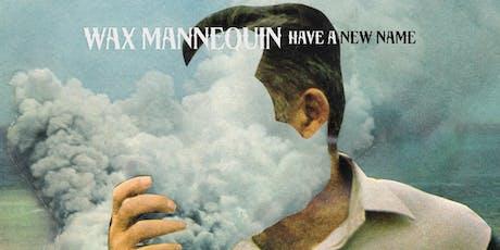 Wax Mannequin + Hush Hush Noise tickets