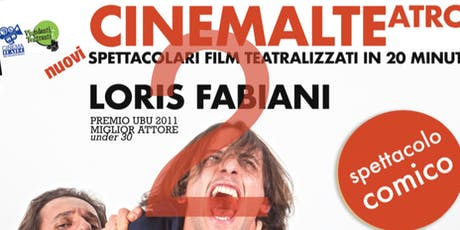 CINEMALTEATRO 2 - Loris Fabiani biglietti