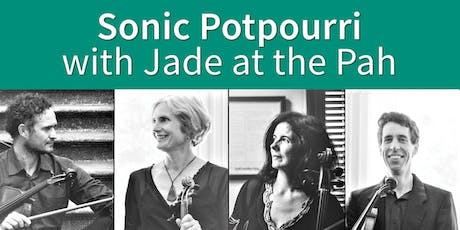 Sonic Potpourri, with Jade at the Pah tickets