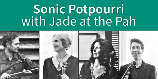 Sonic Potpourri, with Jade at the Pah