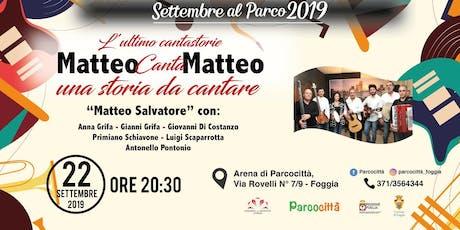 Matteo canta Matteo - concerto biglietti