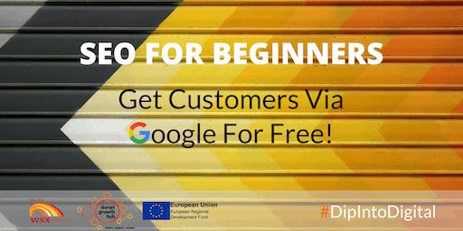 SEO For Beginners: Get Customers Via Google For Free - Poole - Dorset Growth Hub