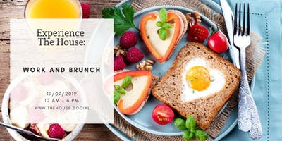 Experience The House: Work and Brunch