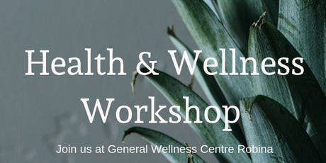 GWC Robina Health & Wellness Workshop tickets