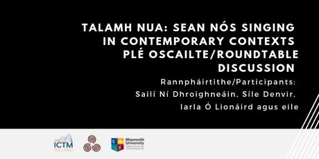 Talamh nua: sean nós singing in contemporary contexts tickets