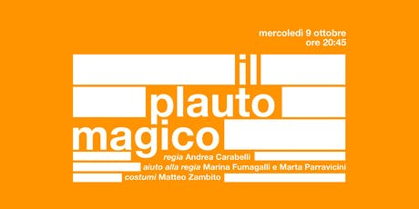 Il plauto magico/ Lab. teatrale don Gnocchi biglietti