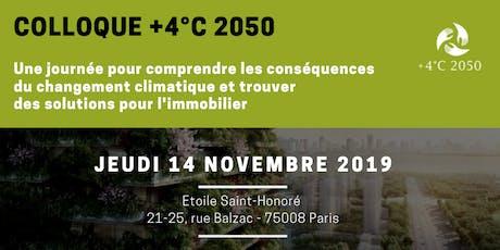 Colloque +4°C 2050: une journée pour comprendre les conséquences du réchauffement climatique et trouver des solutions pour l'immobilier billets
