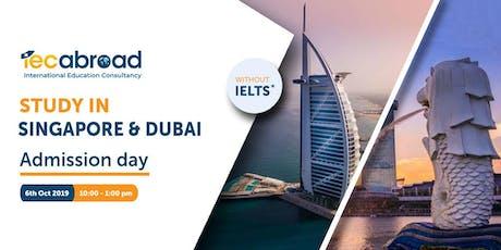 ADMISSION DAY - SINGAPORE &  DUBAI UNIVERSITIES tickets