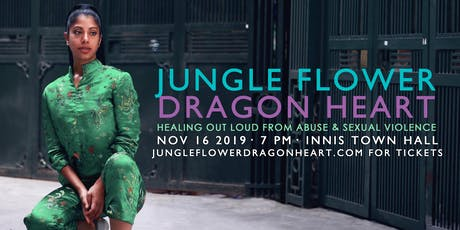 JUNGLE FLOWER DRAGON HEART: Healing Out Loud from Abuse & Sexual Violence tickets