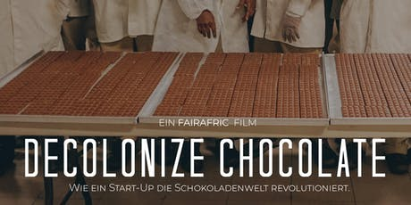 Weltpremiere: Decolonize Chocolate Tickets