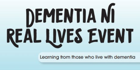 Real Lives: Learning from Those Who Live with Dementia  - October 2019 tickets