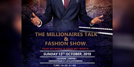 The Millionaires Talk  & Fashion show. tickets