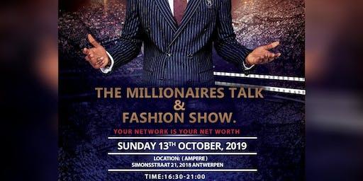 The Millionaires Talk  & Fashion show.